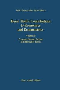 Henri Theil's Contributions to Economics and Econometrics
