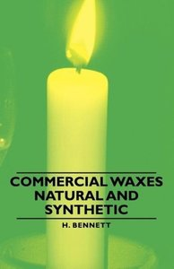 Commercial Waxes - Natural and Synthetic
