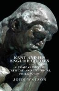 Kant and His English Critics - A Comparison of Critical and Empi