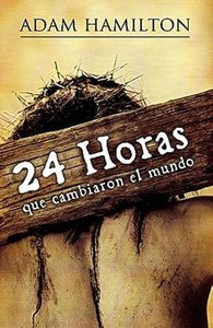 24 Horas Que Cambiaron el Mundo = 24 Hours That Changed the Worl