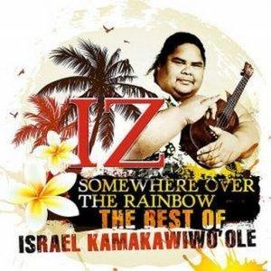 Somewhere Over the Rainbow - The Best of IZ