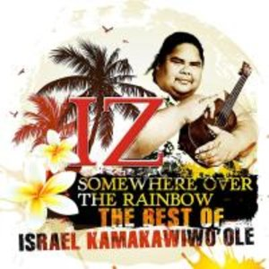 Somewhere Over the Rainbow - The Best of IZ