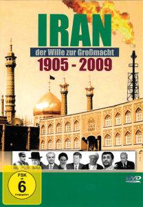 Iran-Der Wille Zur Grossmacht 1905-2009