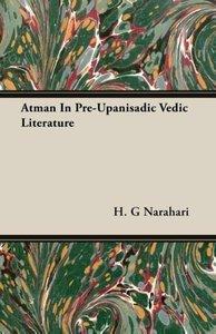 Atman In Pre-Upanisadic Vedic Literature