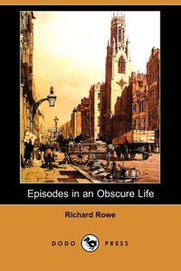 EPISODES IN AN OBSCURE LIFE (D