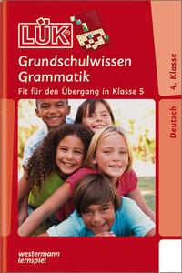 LÜK. Grundschulwissen Grammatik 4. / 5. Klasse: Fit für den Über