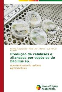 Produção de celulases e xilanases por espécies de Bacillus sp.