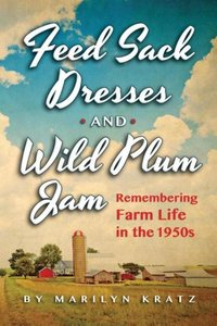 Feedsack Dresses and Wild Plum Jam