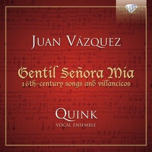 Gentil Senora Mia-16th Century Songs+Villancicos