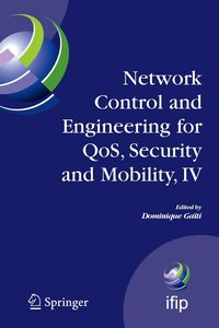 Network Control and Engineering for QoS, Security and Mobility,
