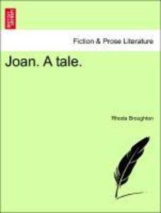 Joan. A tale. Vol. III