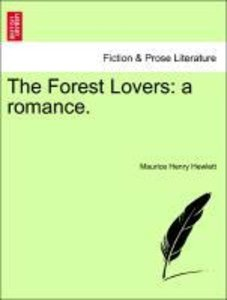 The Forest Lovers: a romance.