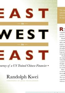 East to West to East: Journey of a Us Trained Chinese Financier