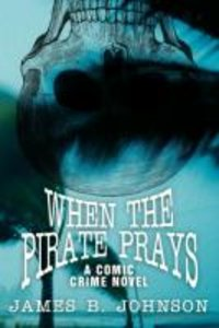 When the Pirate Prays