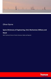 Spons Dictionary of Engineering, Civil, Mechanical, Military and