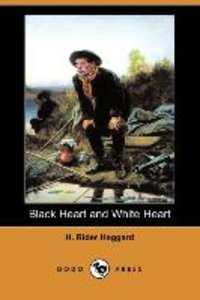 Black Heart and White Heart (Dodo Press)