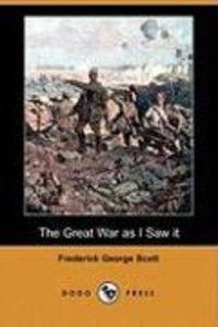The Great War as I Saw It (Dodo Press)