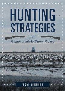 Hunting Strategies for Grand Prairie Snow Geese