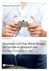 Faszination Let\'s Play: Warum Blogger auf YouTube so erfolgreic