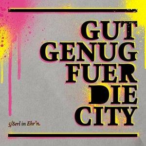 Gut Genug Für Die City (+Bonus)