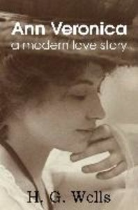Ann Veronica, a modern love story