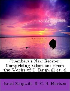 Chambers's New Reciter: Comprising Selections from the Works of