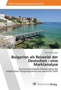 Bulgarien als Reiseziel der Deutschen - eine Marktanalyse