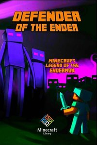 Minecraft: Legend of the Enderman Defender of the Ender
