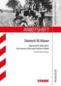 Arbeitsheft Realschule - Deutsch 10. Klasse Ganzschrift 2016/17