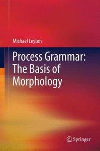 Process Grammar: The Basis of Morphology