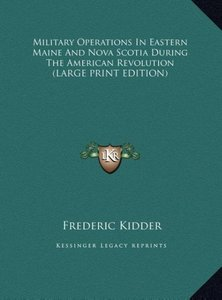 Military Operations In Eastern Maine And Nova Scotia During The