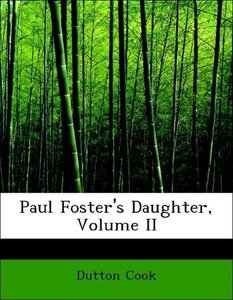 Paul Foster's Daughter, Volume II