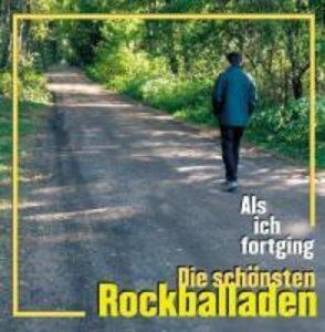 Als Ich Fortging-Rockballaden Vol.1