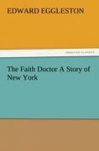 The Faith Doctor A Story of New York
