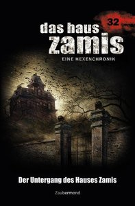 Das Haus Zamis 32. Der Untergang des Hauses Zamis