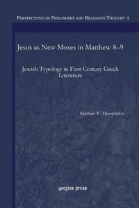 Jesus as New Moses in Matthew 8-9