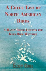 A Check List of North American Birds - A Handy Check List for th