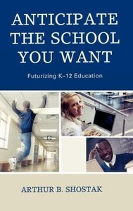 Anticipate the School You Want