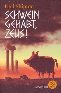 Schwein gehabt, Zeus!