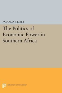 The Politics of Economic Power in Southern Africa