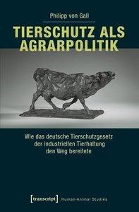 Tierschutz als Agrarpolitik
