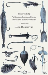 Sea Fishing - Whippings, Servings, Knots, Hooks and Sundry Wrink