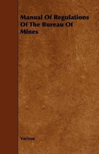 Manual of Regulations of the Bureau of Mines
