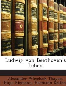 Ludwig von Beethoven's Leben: Nach dem Original-Manuscript deusc