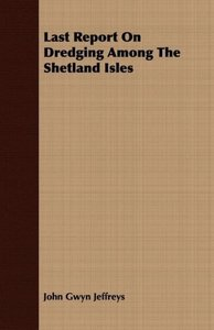Last Report On Dredging Among The Shetland Isles