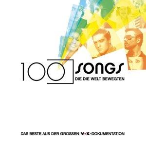 100 Songs,die die Welt bewegten-Das Beste