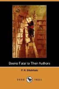 Books Fatal to Their Authors (Dodo Press)