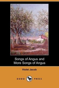 Songs of Angus and More Songs of Angus (Dodo Press)