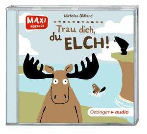 Trau dich, du Elch! (CD)