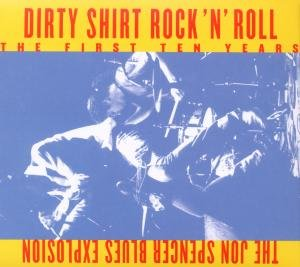 Dirty Shirt Rock 'n' Roll: The First Ten Years